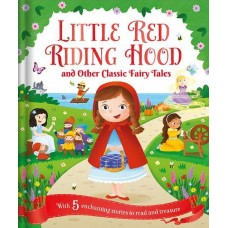 Little Red Riding Hood and Other Classic Fairy Tales