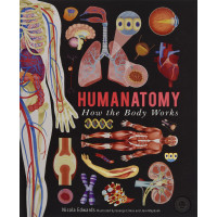 Humanatomy: How the Body Works